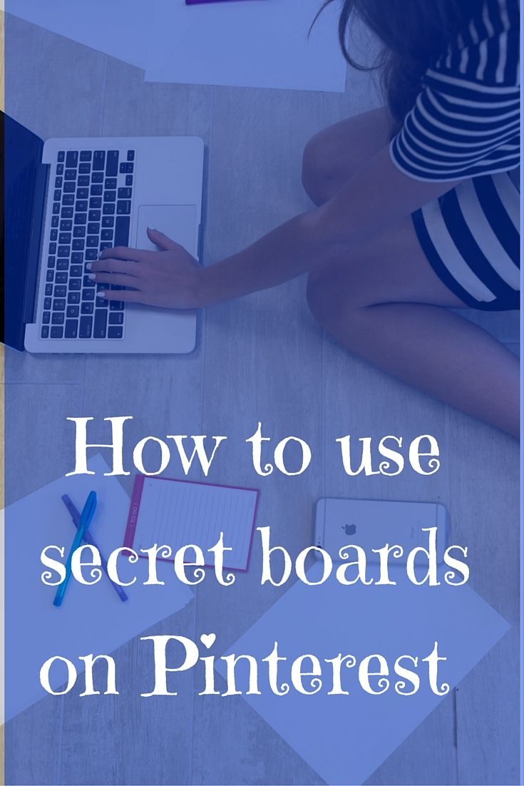31 Days of Blog Growth Day 21: How to use secret boards on Pinterest