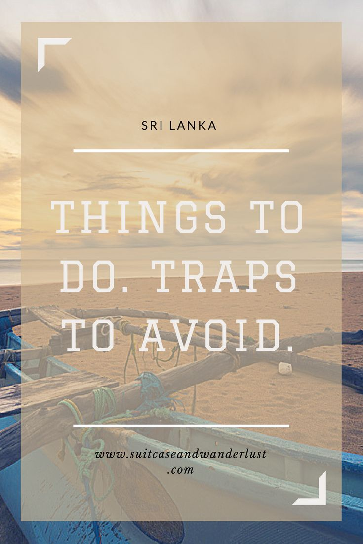 Sri Lanka. A beautiful country. But there are some traps you s should avoid.