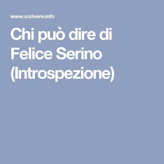 Chi può dire di Felice Serino (Introspezione)