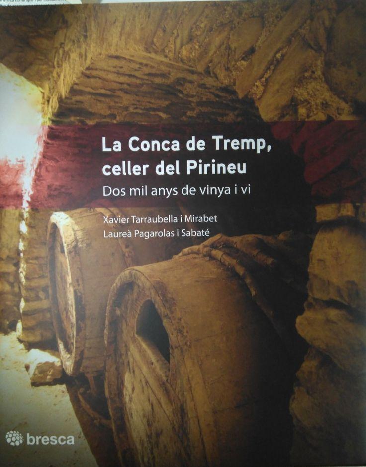 La Conca de Tremp, celler del Pirineu. de Xavier Tarraubella Mirabet i Laureà Pagarolas Sabaté ed. Bresca 2017 CL