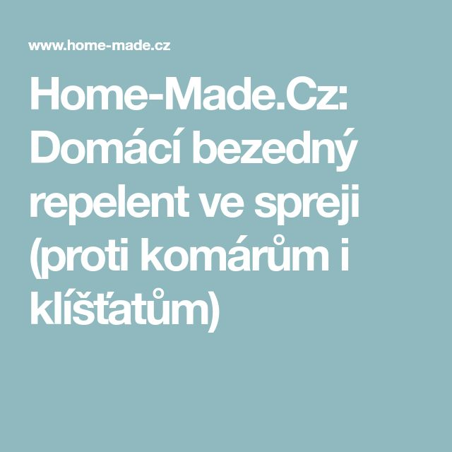 Home-Made.Cz: Domácí bezedný repelent ve spreji (proti komárům i klíšťatům)