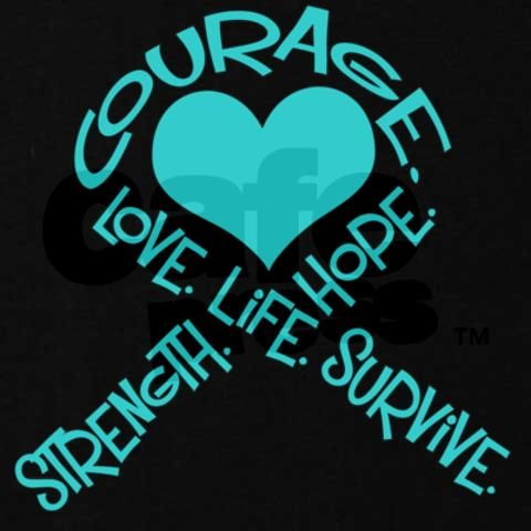 Ovarian Cancer Awareness... Courage... Strength...