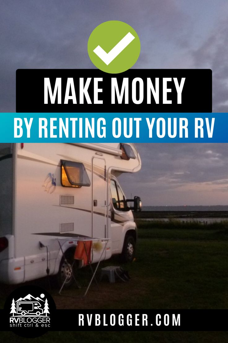 Make Money By Renting Out Your Rv Rv Rv Rental Camping For Beginners