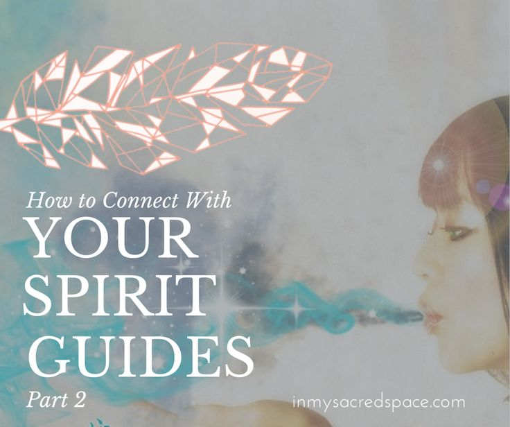 How to Contact your Spirit Guides... part 2! #InMySacredSpace | www.inmysacredspace.com