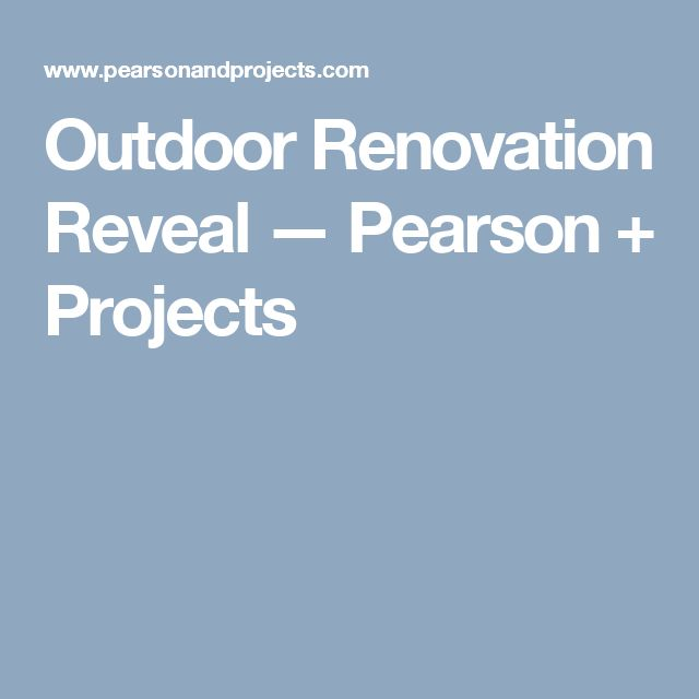 Outdoor Renovation Reveal — Pearson + Projects