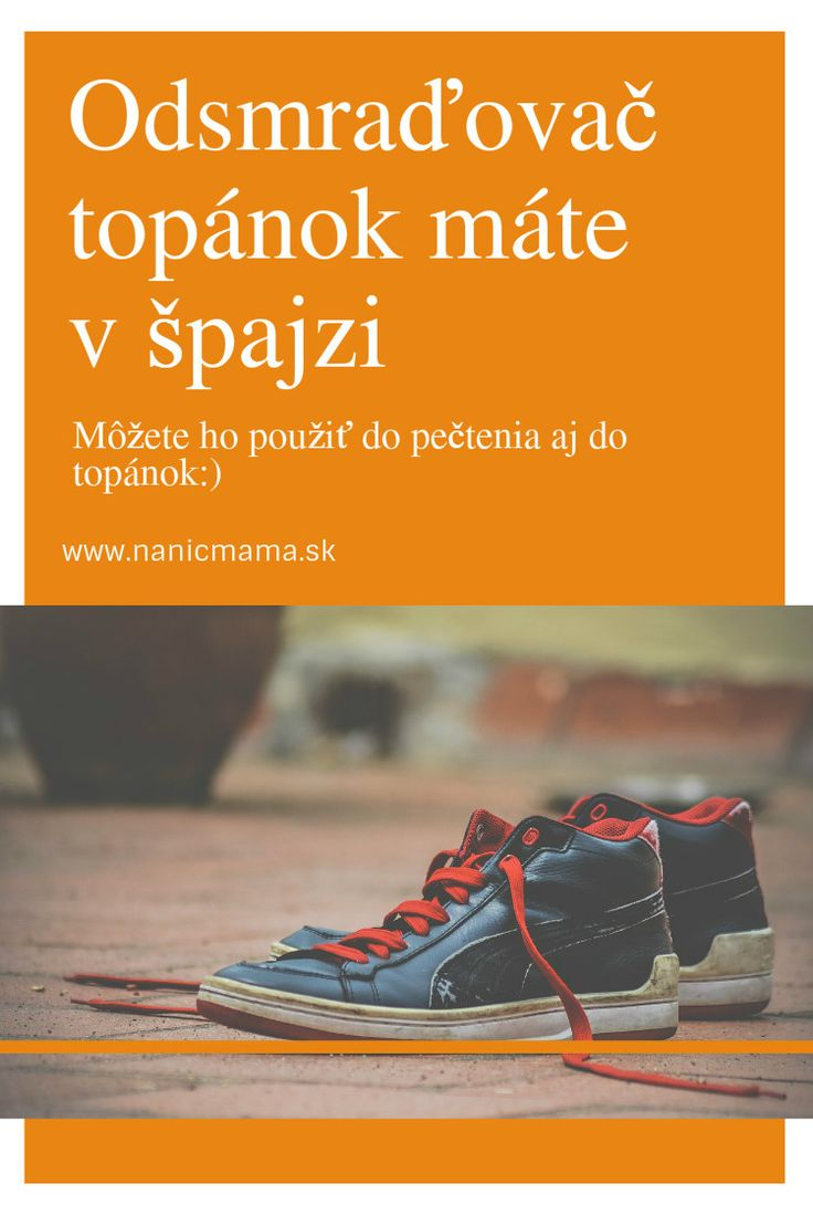 Taká obyčajná vec a toľko osobhu:) Ako urobiť z páchnucich topánok opäť nositeľnú obuv?