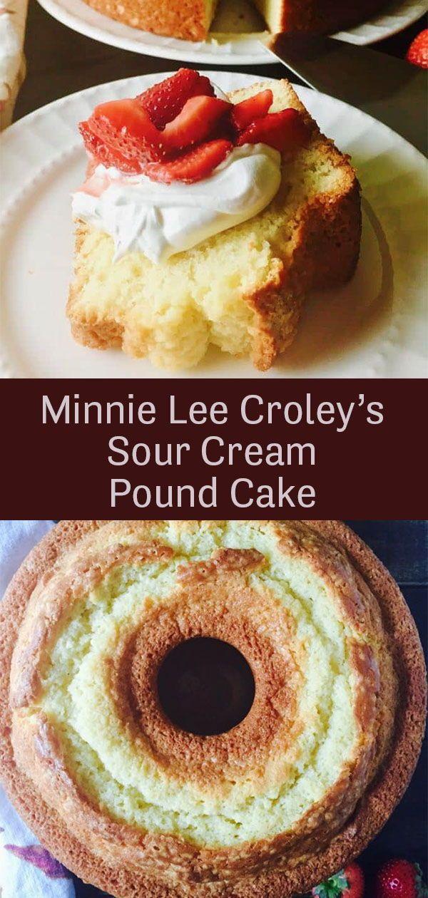 Minnie Lee Croley S Sour Cream Pound Cake Recipe Sour Cream Pound Cake Pound Cake Recipes Cake Recipes