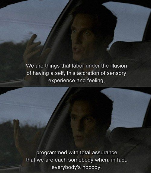 "Rust Cohle, from the television series ""True Detective"" [Quote]"
