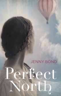 Perfect North by Jenny Bond