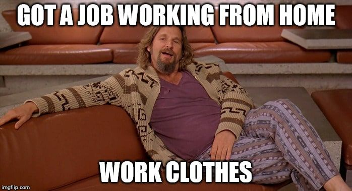 Everything You Need To Know Before Working Remotely Working From Home Meme Working From Home Job Work