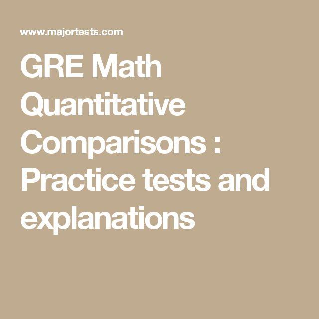 GRE Math Quantitative Comparisons : Practice tests and explanations