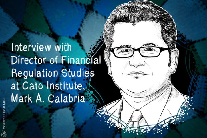 CoinTelegraph spoke with Mark A. Calabria, the Director of Financial Regulation Studies at Cato Institute, about the institute's views on Bitcoin and the impact of burdensome regulations on cryptocurrencies and the U.S. economy as a whole.  #Mark #Calabria #futureofmoney #cointelegraph #BTC #crypto #fintech
