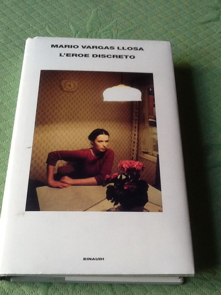 L'eroe discreto di Mario Vargas Llosa