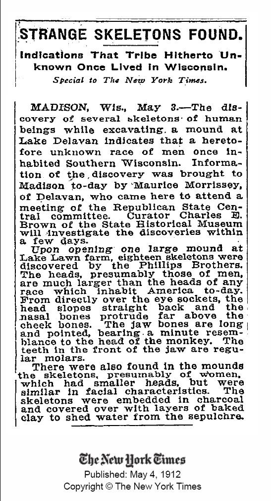 Giant skeletons found in Wisconsin.  Unknown race in Madison, Wisconsin, May 3, 1012, The New York times Published May 4, 1912, newspaper article,
