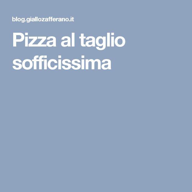 Pizza al taglio sofficissima