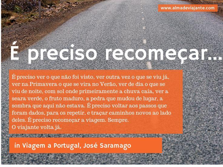 É preciso recomeçar a viagem  www.hotelandia.pt www.almadeviajante.com