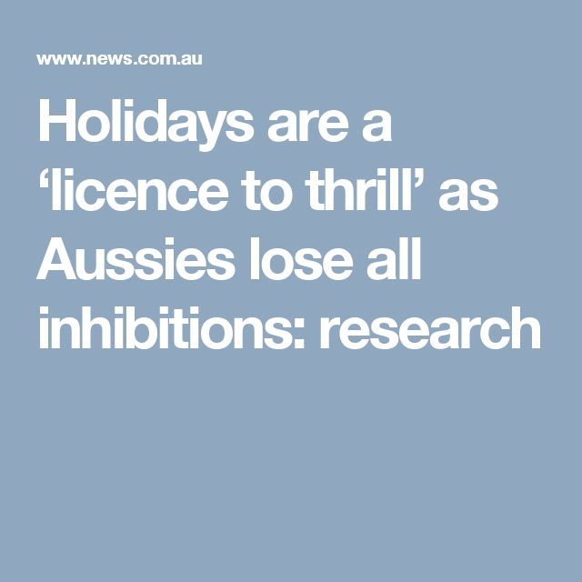 Holidays are a 'licence to thrill' as Aussies lose all inhibitions: research