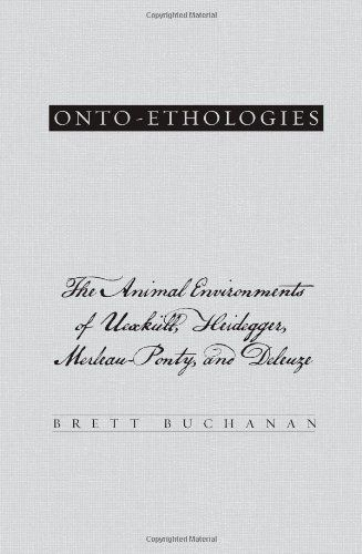 Onto-ethologies: The Animal Environments of Uexknll, Heidegger, Merleau-Ponty, and Deleuze (SUNY series in Environmental Philosophy and Ethics) by Brett Buchanan. $22.21. Publisher: State Univ of New York Pr (June 30, 2009). Publication: June 30, 2009. Author: Brett Buchanan. Examines the significance of animal environments in contemporary continental thought.                                                         Show more                               Show less