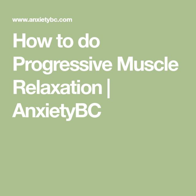 How to do Progressive Muscle Relaxation | AnxietyBC