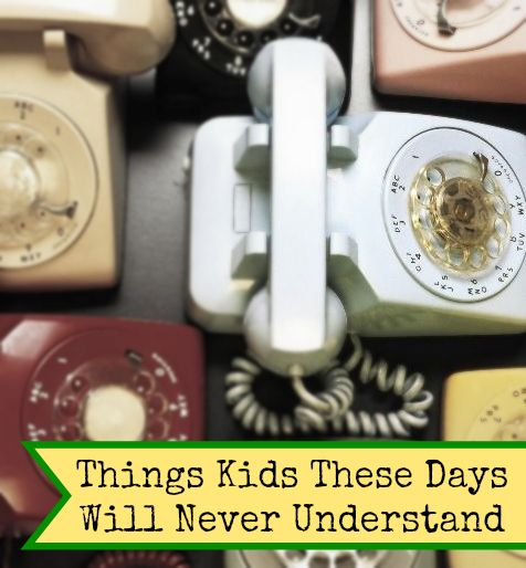Things Kids These Days Will Never Understand by Catharsis by Laura