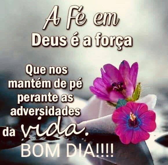 Tenha fé em Deus Ele é a nossa força, Novas Mensagens de bom dia