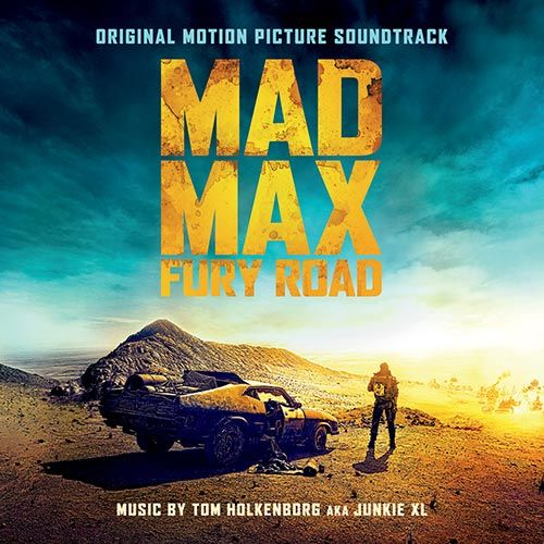 Soundtrack review: Mad Max: Fury road (Tom Holkenborg – 2015)