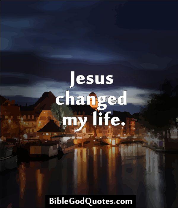 ✞ ✟ BibleGodQuotes.com ✟ ✞ Jesus changed my life.