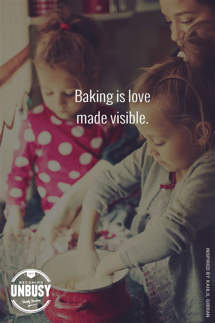Baking is love made visible. #quote #baking #BecomingUnBusy *Love this list of ideas for slowing down during the holidays and this site
