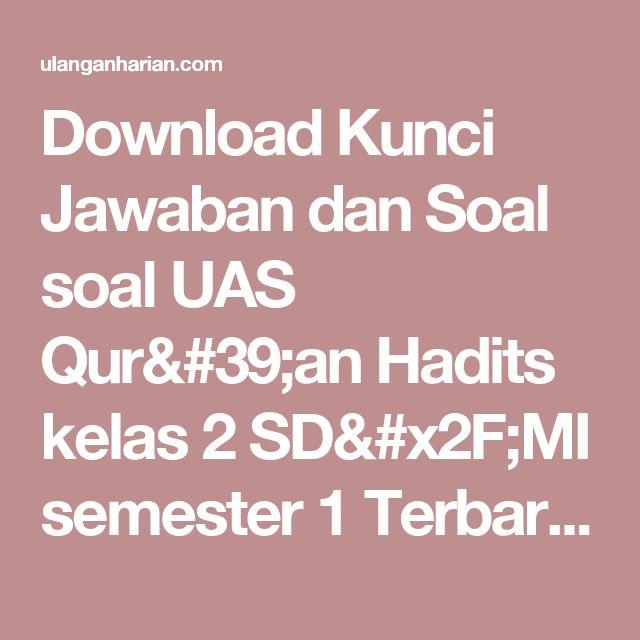 Download Kunci Jawaban dan Soal soal UAS Qur'an Hadits kelas 2 SD/MI semester 1 Terbaru dan Terlengkap - UlanganHarian.Com