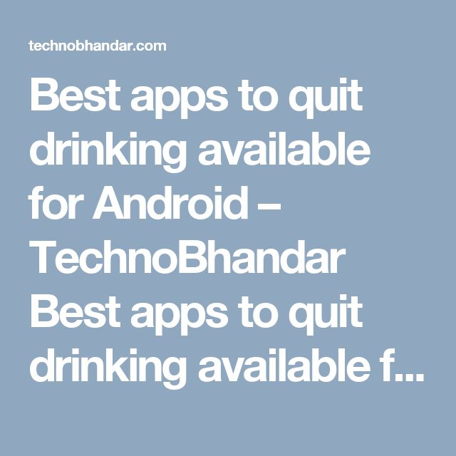 Best apps to quit drinking available for Android – TechnoBhandar  Best apps to quit drinking available for Android