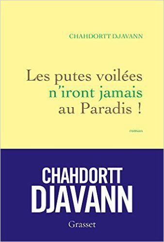Telecharger Les putes voilées n'iront jamais au paradis Kindle, PDF, Les putes voilées n'iront jamais au paradis de Chahdortt Djavann PDF, eBook