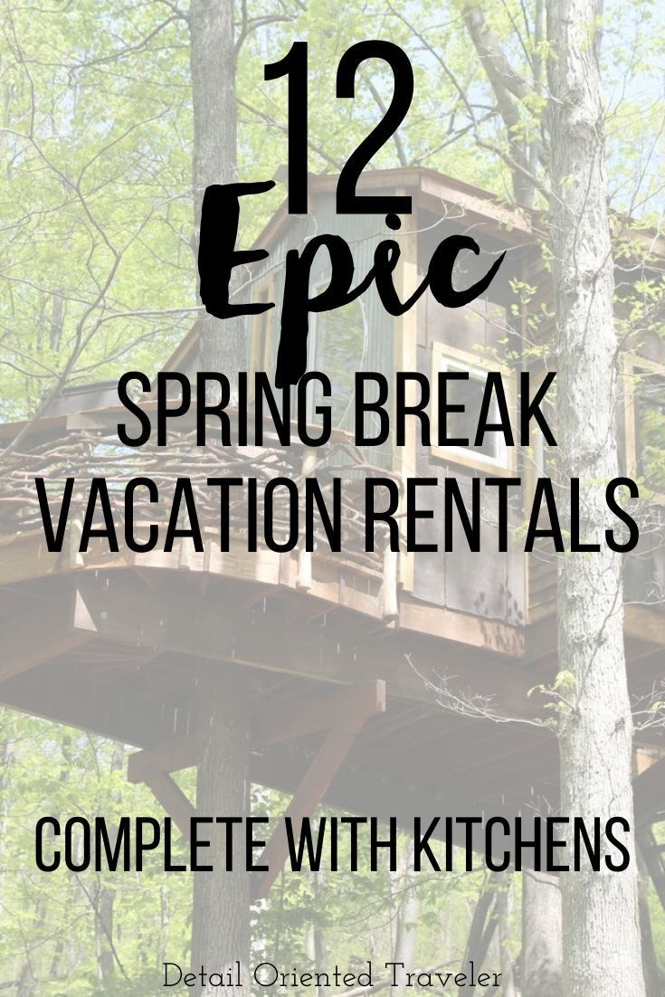 12 Epic Spring Break Vacation Rentals For Families In The Us Complete With Kitchens In 2020 Spring Break Vacations Family Spring Break Vacations Magical Vacations Travel