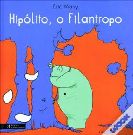 Hipólito, o Filantropo Autor: Eric Many Editora: Edições Afrontamento