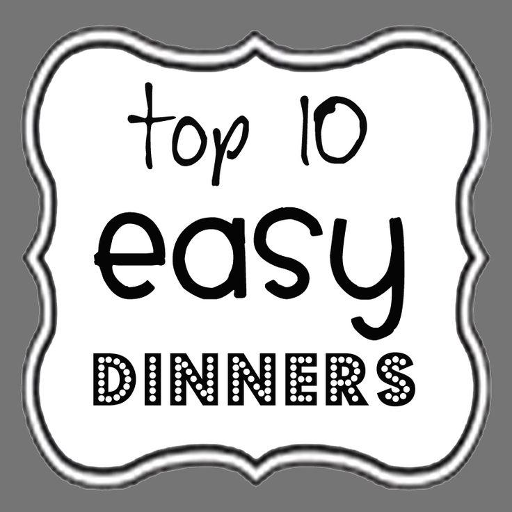 Top 10 Easy Dinner Recipes