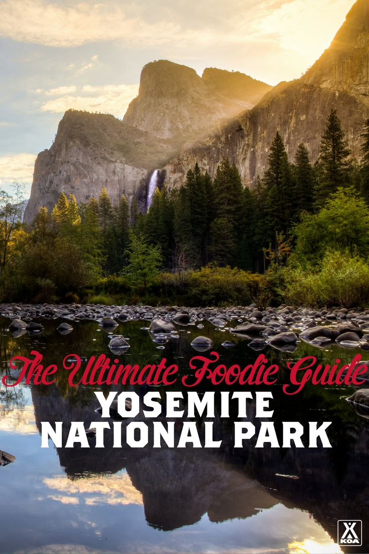 The Ultimate Foodie Guide to Yosemite 32