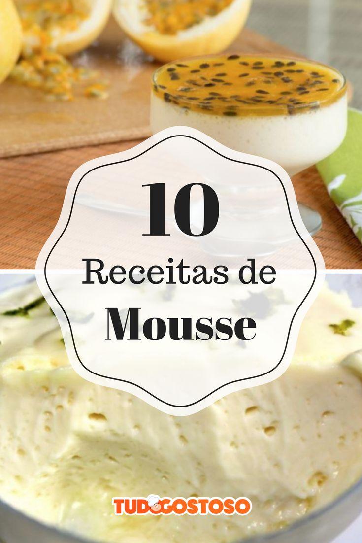 Tem mousse para todos os gostos: confira 10 receitas muito fáceis de fazer e deliciosas!