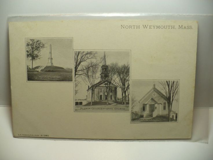 North Weymouth MA Soldiers Monument Pigrim Congregational Universalist Church