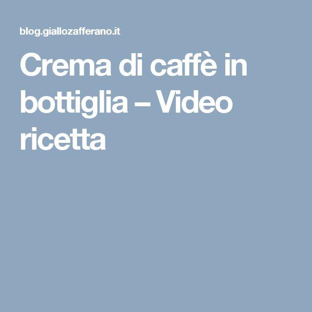 Crema di caffè in bottiglia –  Video ricetta