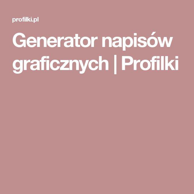 Generator napisów graficznych | Profilki
