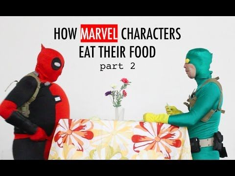 How Marvel Characters Eat Their Food - Part 2 - YouTube ((My favorite Deadpool cosplayer))
