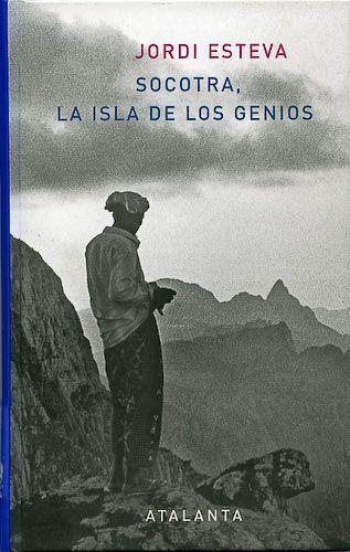 Socotra : la isla de los genios / Jordi Esteva