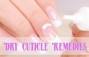Excellent Treatments for Dry Cuticles