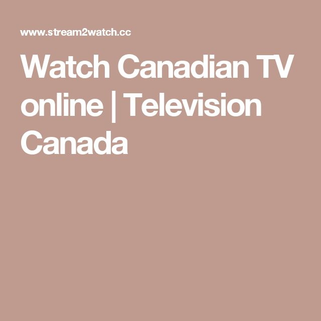Watch Canadian TV online | Television Canada