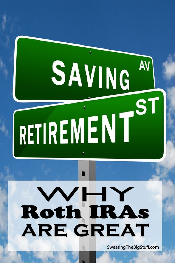 Why Roth IRAs Are Great