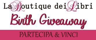 La Boutique dei Libri: Apertura Blog + Birth Giveaway