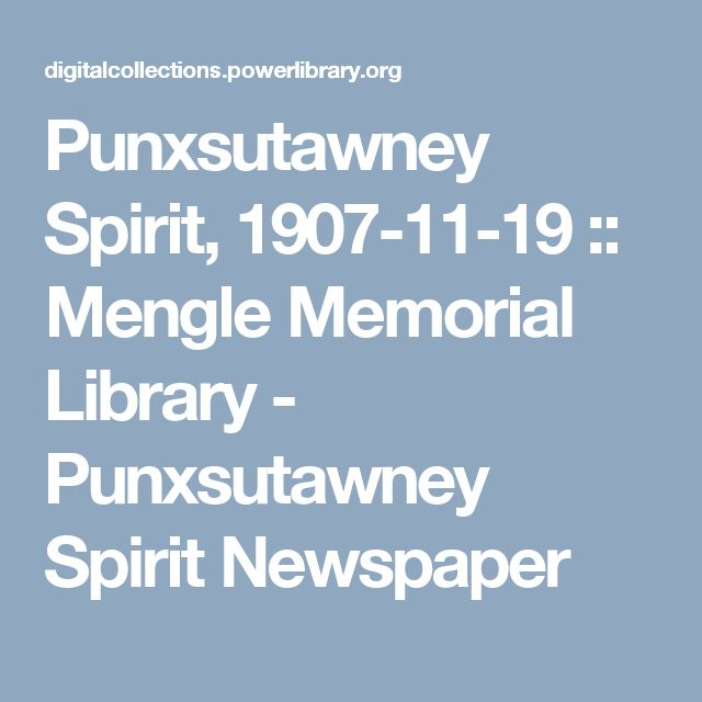 Punxsutawney Spirit, 1907-11-19 :: Mengle Memorial Library - Punxsutawney Spirit Newspaper