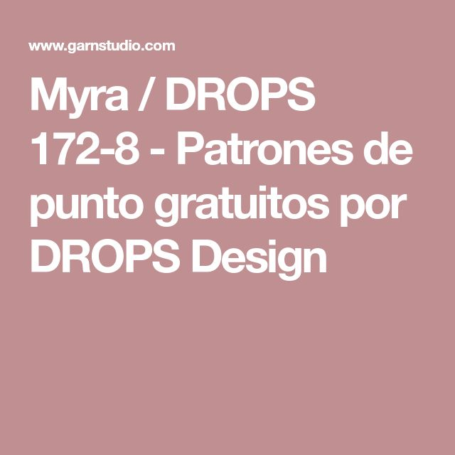 Myra / DROPS 172-8 - Patrones de punto gratuitos por DROPS Design