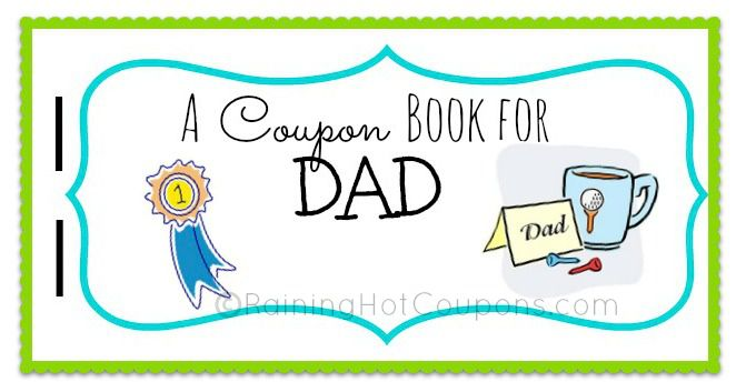 *HOT* FREE Father's Day Printable Coupon Booklet from Raining Hot Coupons! - Raining Hot Coupons    aw lovvvvve this! -brit