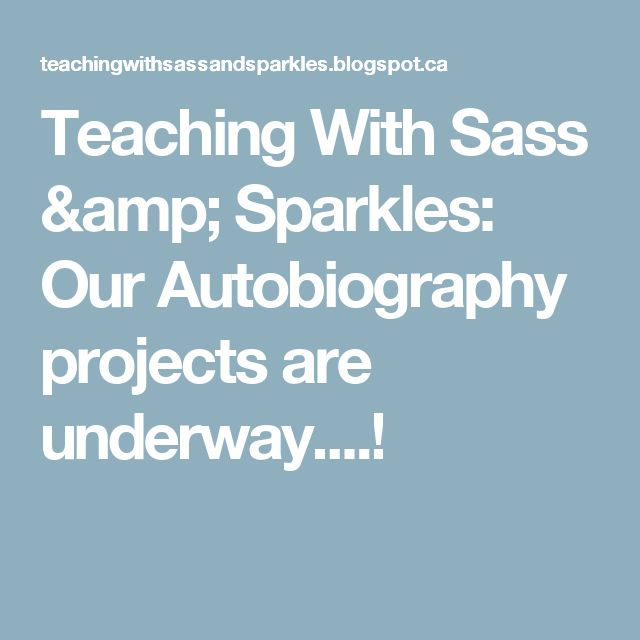Teaching With Sass & Sparkles: Our Autobiography projects are underway....!