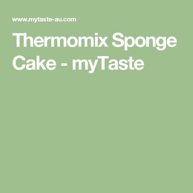 Thermomix Sponge Cake - myTaste